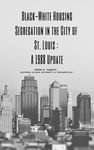 Black-White Housing Segregation in the City of St. Louis : A 1988 Update