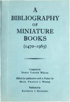A Bibliography of Miniature Books (1470-1965) by Doris Varner Welsh