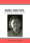 Muriel Rukeyser : The Contemporary Reviews, 1935-1980