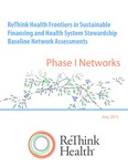 ReThink Health Frontiers in Sustainable Financing and Health System Stewardship Baseline Network Assessments