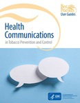 Best Practices User Guide: Health Communications in Tobacco Prevention and Control