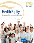 Best Practices User Guide: Health Equity in Tobacco Prevention and Control