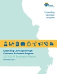 Expanding Coverage through Consumer Assistance program 2013-2014 Evaluation Report