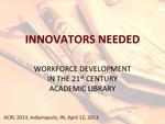 Innovators Needed: Workforce Development in the 21st Century