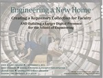 Engineering a New Home: Creating a Repository Collection for Faculty AND Building a Larger Digital Presence for the School of Engineering by Lauren Todd and Emily Symonds Stenberg