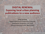 Digital Renewal: Exposing Local Urban Planning Publications to a New Audience by Emily Stenberg
