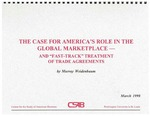 The Case for America's Role in the Global Marketplace by Murray L. Weidenbaum